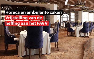 Ondersteuning van de horeca en ambulante zaken : Vrijstelling van de heffing aan het FAVV