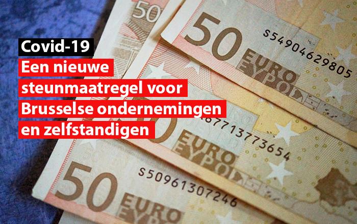 Een nieuwe steunmaatregel voor Brusselse ondernemingen en zelfstandigen