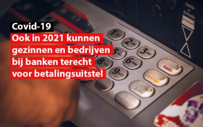 Ook in 2021 kunnen gezinnen en bedrijven bij banken terecht voor betalingsuitstel