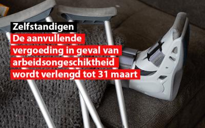 Zelfstandigen : De aanvullende vergoeding in geval van arbeidsongeschiktheid wordt verlengd tot 31 maart