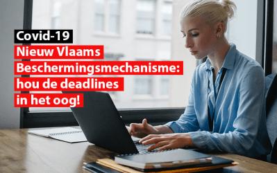 Covid-19 : Nieuw Vlaams Beschermingsmechanisme: hou de deadlines in het oog!