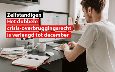 Zelfstandigen : Het dubbele crisis-overbruggingsrecht is verlengd tot december