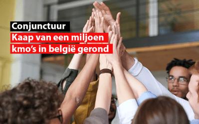 Conjunctuur : Kaap van een miljoen kmo's in België gerond