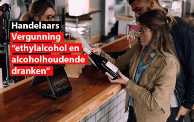 """Handelaars : vergunning """"ethylalcohol en alcoholhoudende dranken"""" niet verpicht tot 31 maart 2021"""