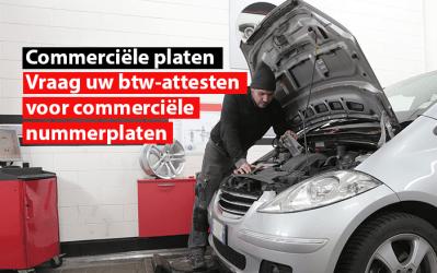 Garagist, carrosseriebdrijf, autohandelaar… Vraag uw btw-attesten voor commerciële nummerplaten