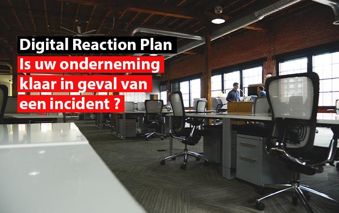 Digital Reaction Plan : is uw onderneming klaar in geval van een incident ?