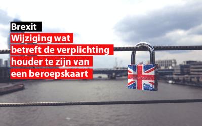 Brexit : wijziging wat betreft de verplichting houder te zijn van een beroepskaart