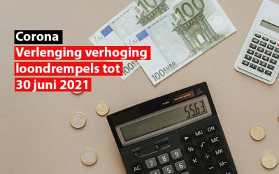 Corona: verlenging verhoging loondrempels tot 30 juni 2021