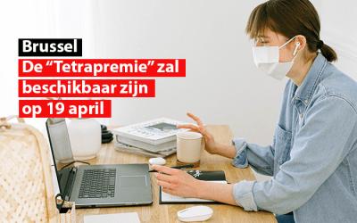 """Brussel : de """"Tetrapremie"""" zal beschikbaar zijn op 19 april"""