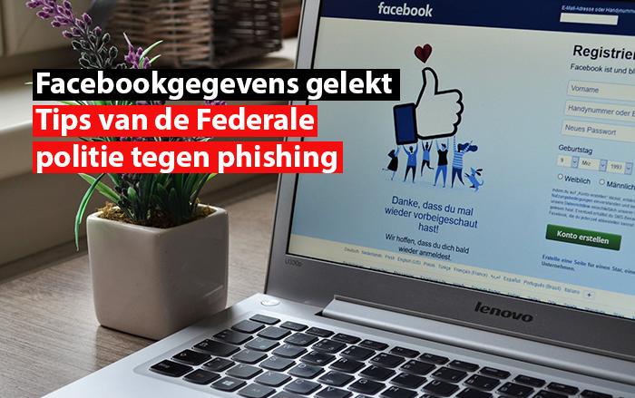 Facebookgegevens gelekt: tips van de Federale politie tegen phishing