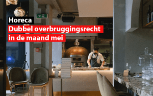 Horeca - dubble overbruggingsrecht in mei