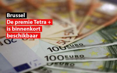 Brussel : De premie Tetra+ is binnenkort beschikbaar